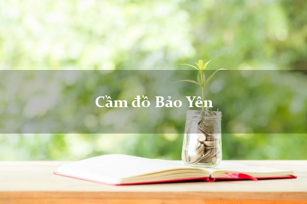 Cầm đồ Bảo Yên Lào Cai