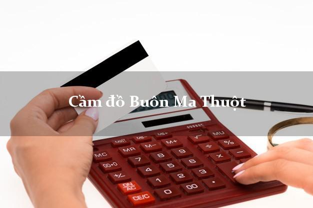 Cầm đồ Buôn Ma Thuột Đắk Lắk