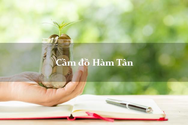 Cầm đồ Hàm Tân Bình Thuận