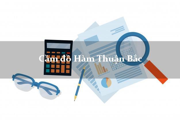 Cầm đồ Hàm Thuận Bắc Bình Thuận