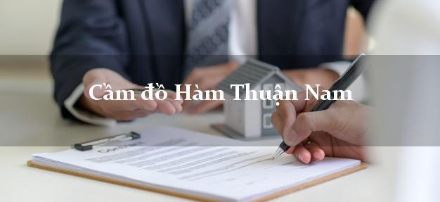 Cầm đồ Hàm Thuận Nam Bình Thuận