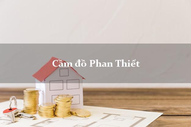 Cầm đồ Phan Thiết Bình Thuận