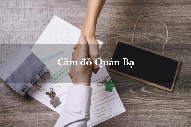 Cầm đồ Quản Bạ Hà Giang