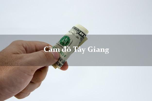 Cầm đồ Tây Giang Quảng Nam