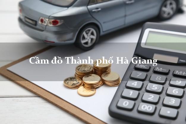 Cầm đồ Thành phố Hà Giang