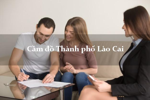 Cầm đồ Thành phố Lào Cai