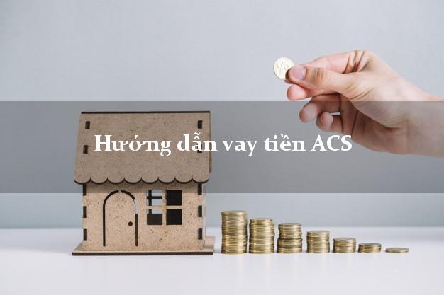 Vay tiền ACS