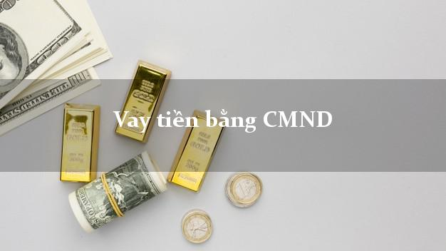 vay-tien-bang-cmnd1