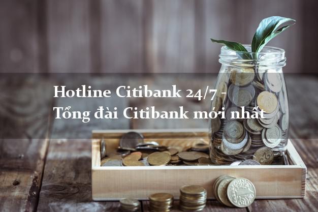 Hotline Citibank 24/7 - Tổng đài Citibank mới nhất